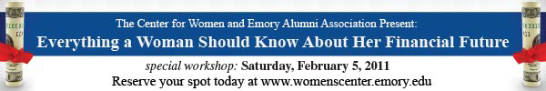 Financial Seminar for Women. For more information, go to www.womenscenter.emory.edu